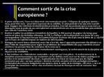 comment sortir de la crise europ enne