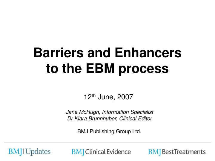 barriers and enhancers to the ebm process n.