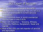 ldcs export of services