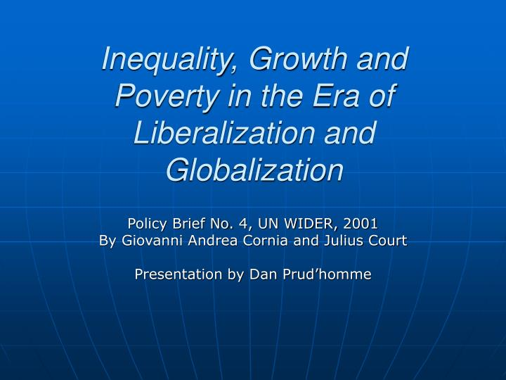 the debate on globalization poverty reduction and inequality economics essay Indeed, increased globalization has been accompanied by increased inequality not only in the united states but in many other countries it concludes with a discussion of the ability of policy makers in the united states and other countries to moderate pressures for a reversal of globalization trends.