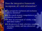 does the integrative framework incorporate all valid information
