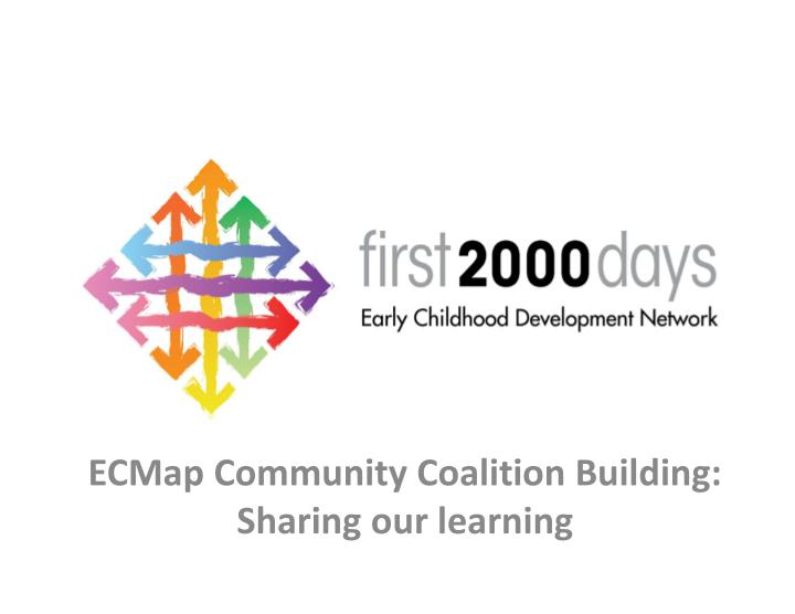 ecmap community coalition building sharing our learning n.