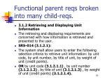 functional parent reqs broken into many child reqs