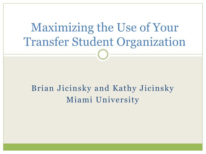 maximizing the use of your transfer student organization n.