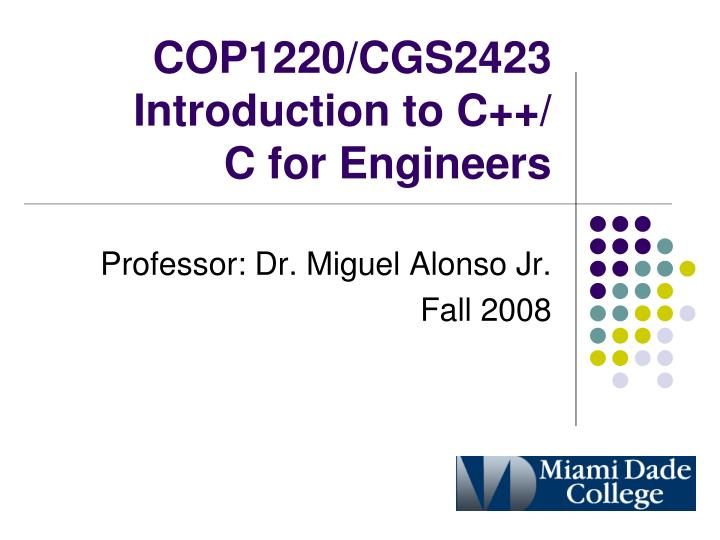 cop1220 cgs2423 introduction to c c for engineers n.
