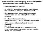 environmentally damaging subsidies eds definition and volume in germany