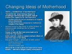 changing ideas of motherhood