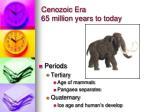 cenozoic era 65 million years to today1