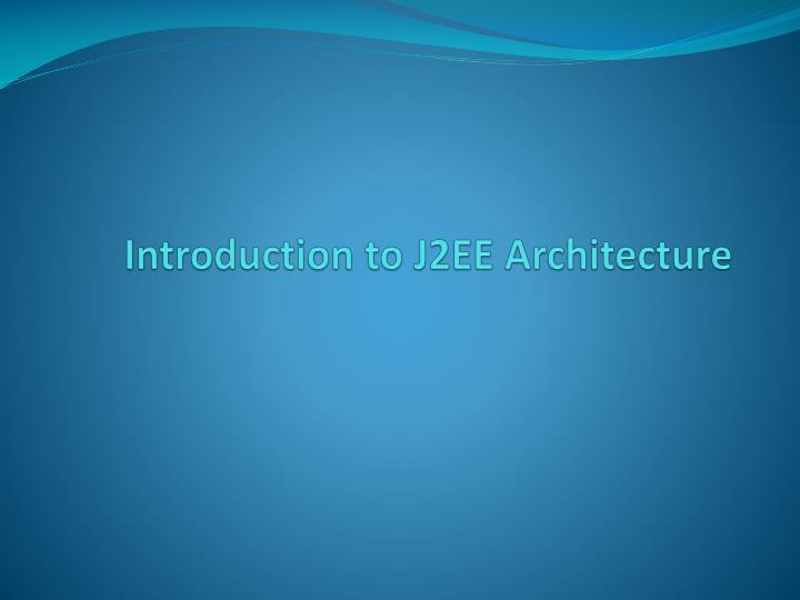 introduction to j2ee architecture n.