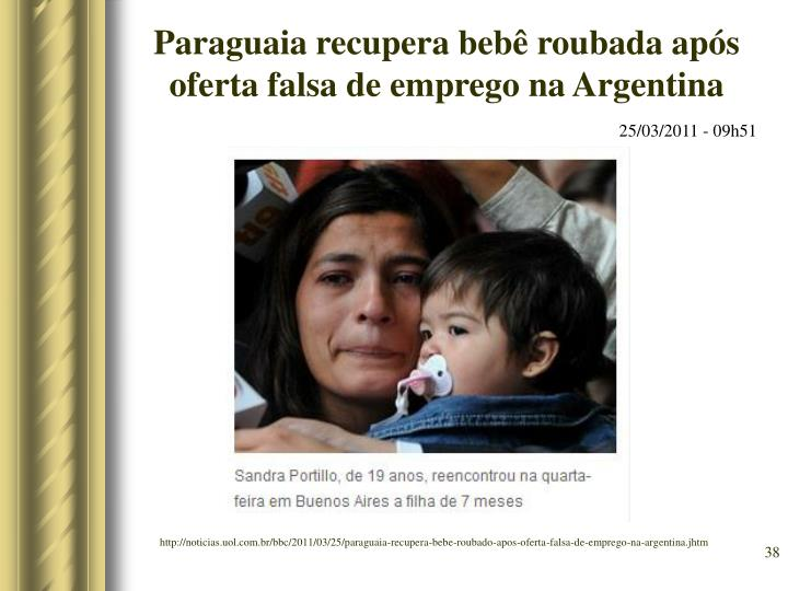 Paraguaia recupera bebê roubada após oferta falsa de emprego na Argentina