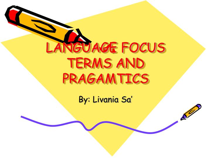 language focus terms and pragamtics n.