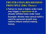 frustration regression principle erg theory