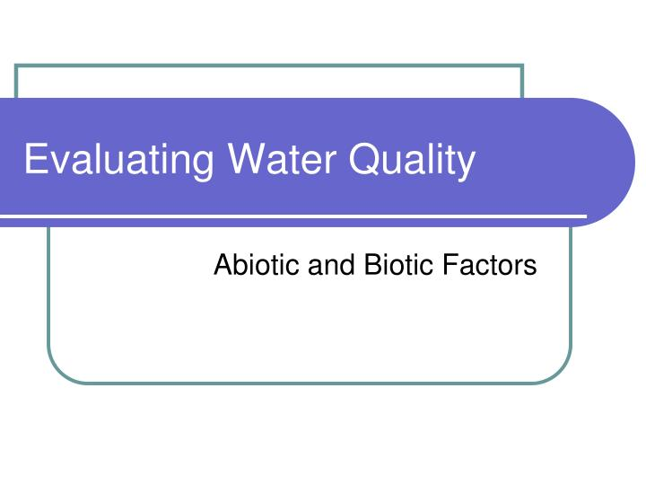 evaluating water quality n.