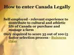 how to enter canada legally3