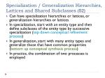 specialization generalization hierarchies lattices and shared subclasses 02