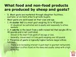 what food and non food products are produced by sheep and goats6