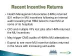 recent incentive returns