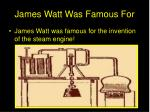 james watt was famous for