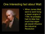 one interesting fact about watt