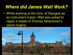 where did james watt work