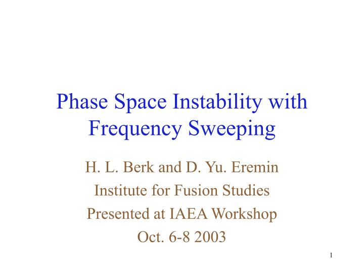 phase space instability with frequency sweeping n.