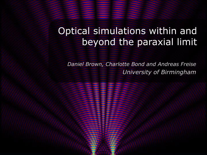 optical simulations within and beyond the paraxial limit n.