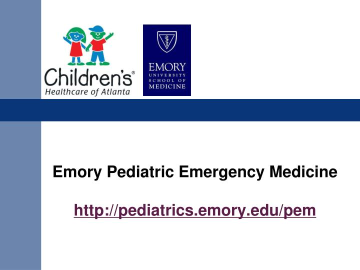 emory pediatric emergency medicine http pediatrics emory edu pem n.