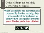 order of entry for multiple convertible securities
