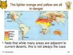 the lighter orange and yellow are all in danger