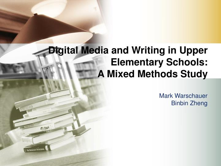 digital media and writing in upper elementary schools a mixed methods study n.