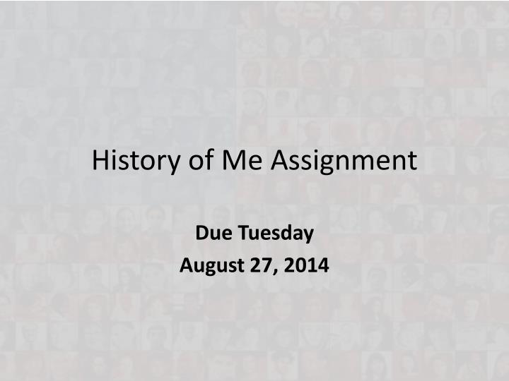history of me assignment n.
