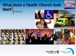 what does a health church look like