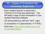 iii copies of evaluation by university supervisor