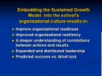 embedding the sustained growth model into the school s organizational culture results in