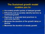 the sustained growth model enables you to