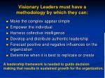 visionary leaders must have a methodology by which they can