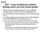 but if your building has suffered damage and or you have injured people