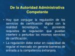 de la autoridad administrativa competente