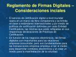 reglamento de firmas digitales consideraciones inciales