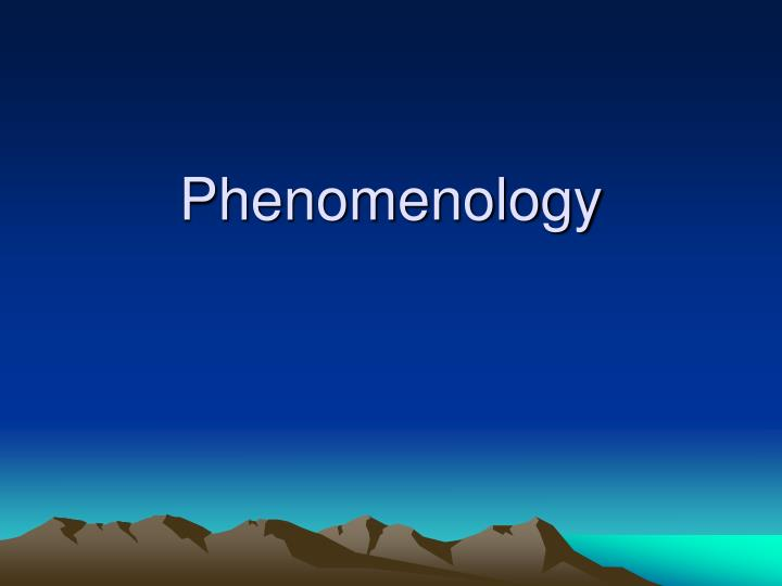 phenomenology n.