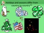 holidays and seasons differ from country to country