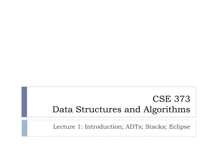 cse 373 data structures and algorithms n.