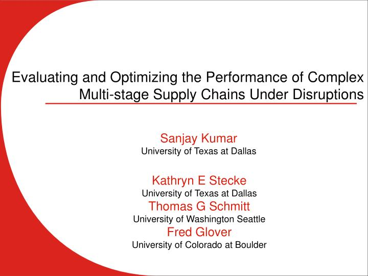 evaluating and optimizing the performance of complex multi stage supply chains under disruptions n.