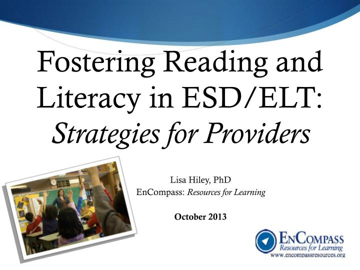 fostering reading and literacy in esd elt strategies for providers n.