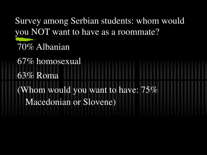 Survey among Serbian students: whom would you NOT want to have as a roommate?