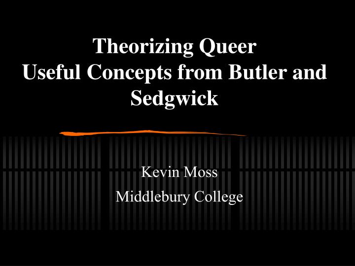 theorizing queer useful concepts from butler and sedgwick n.