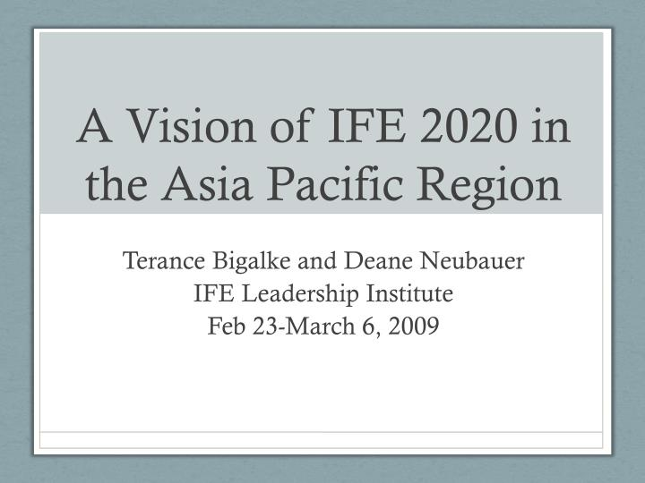 a vision of ife 2020 in the asia pacific region n.