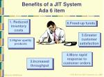 benefits of a jit system ada 6 item
