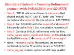 disordered solvent twinning refinement protocol with shelxl2014 and squeeze