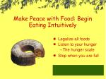 make peace with food begin eating intuitively